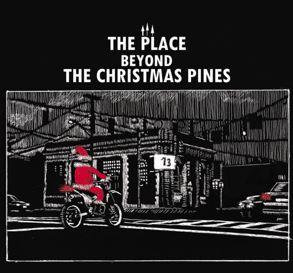 13 the place beyond the christmas pines